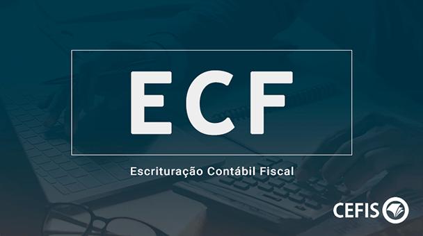 ECF – Escrituração Contábil Fiscal