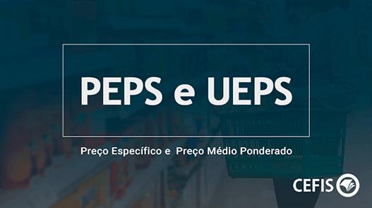 PEPS - Preço Específico -UEPS - Preço Médio Ponderado