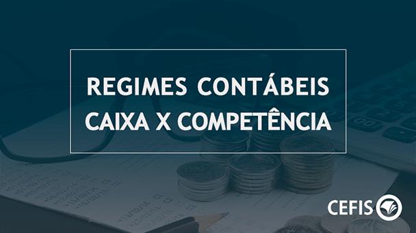 Regimes Contábeis - Caixa x Competência
