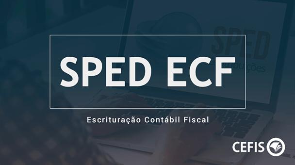 SPED ECF - Escrituração Contábil Fiscal