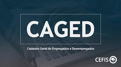 CAGED - Cadastro Geral de Empregados e Desempregados