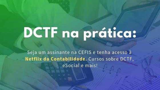 DCTF na prática_ seja um assinante cefis e tenha acesso à netflix da da contabilidade (1)