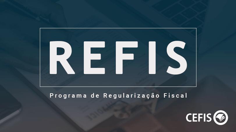 REFIS - Programa de Regularização Fiscal
