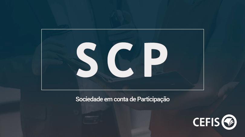 SCP - Sociedade em Conta de Participação