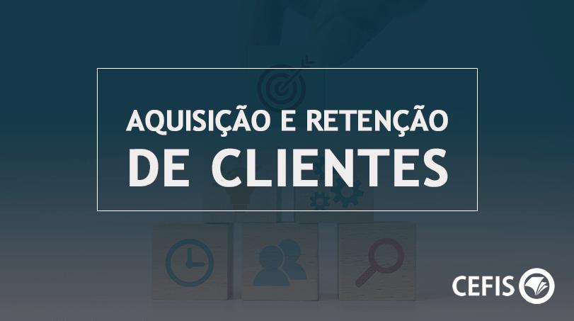 Aquisição e retenção de clientes - marketing para Contadores