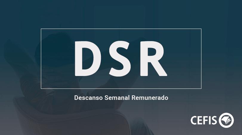 DSR - Descanso Semanal Remunerado