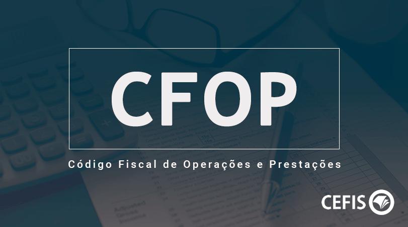 CFOP - Código Fiscal de Operações e Prestações