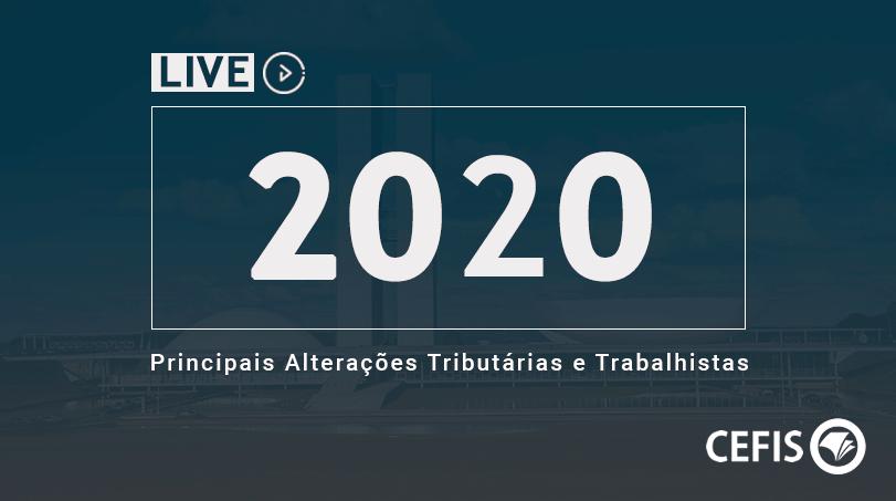 2020 - Principais alterações Tributárias e Trabalhistas